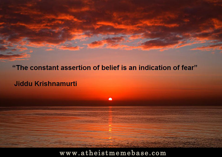 """""""The constant assertion of belief is an indication of Fear"""" ~ Fear Quote"""