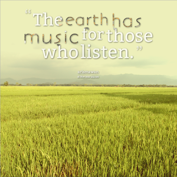 """Shakespeare Quotes About Natures Beauty: """"The Earth Has Music For Those Who Listen"""""""