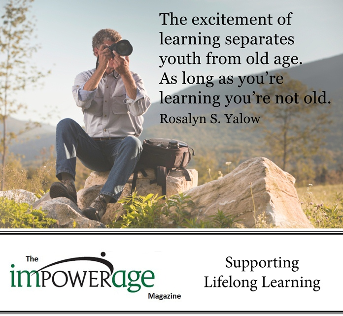 The Excitement of learning Separates Youth from Old Age ~ Education Quote