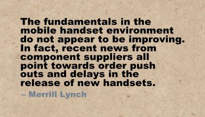 The Fundamentals In the Mobile Handset Environment do not appear to be Improving ~ Environment Quote