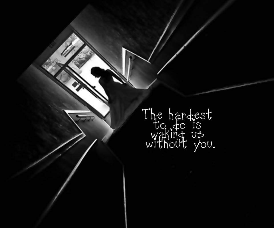 The Hardest to do Is Waking Up Without You ~ Break Up Quote