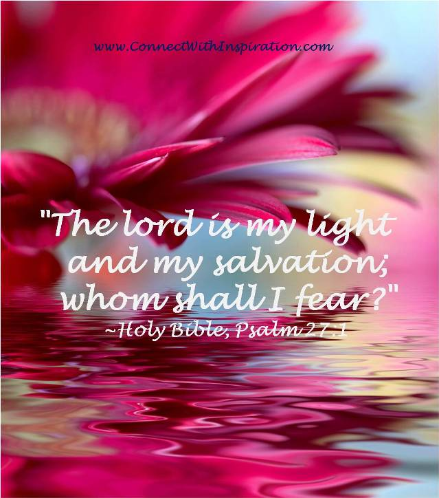 """The Lord Is My Light and My salvation whom shall I Fear!"" ~ Faith Quote"