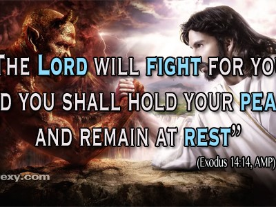 The Lord Will Fight For You ~ Faith Quote
