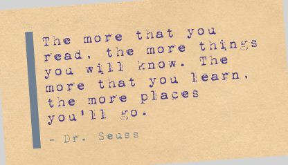 The More that You read ~ Education Quote