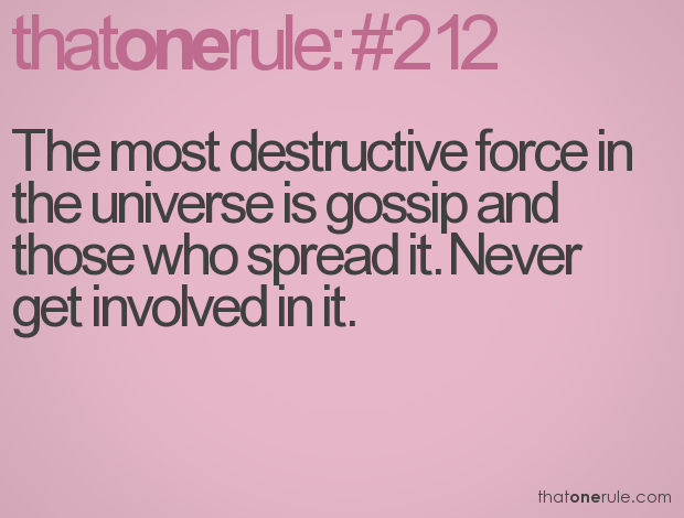 The Most Destructive Force in the Universe Is Gossip ~ Fear Quote
