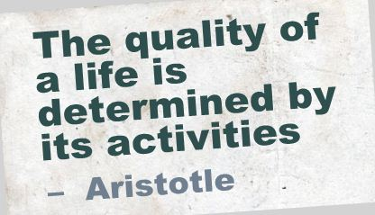 The Quality Of a Life Is a Dettermined by Its Activities
