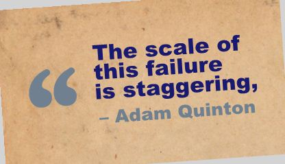 The Scale of this Failure Is Staggering ~ Failure Quote