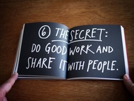 The Secret Do Good Work and Share It With People ~ Art Quote