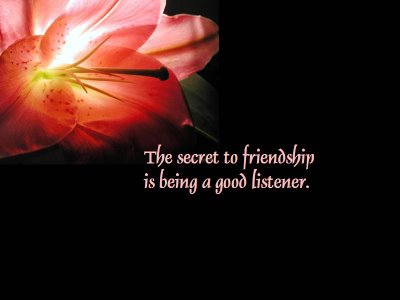 The Secret to Friendship Is Being a Good Listener ~ Best Friend Quote