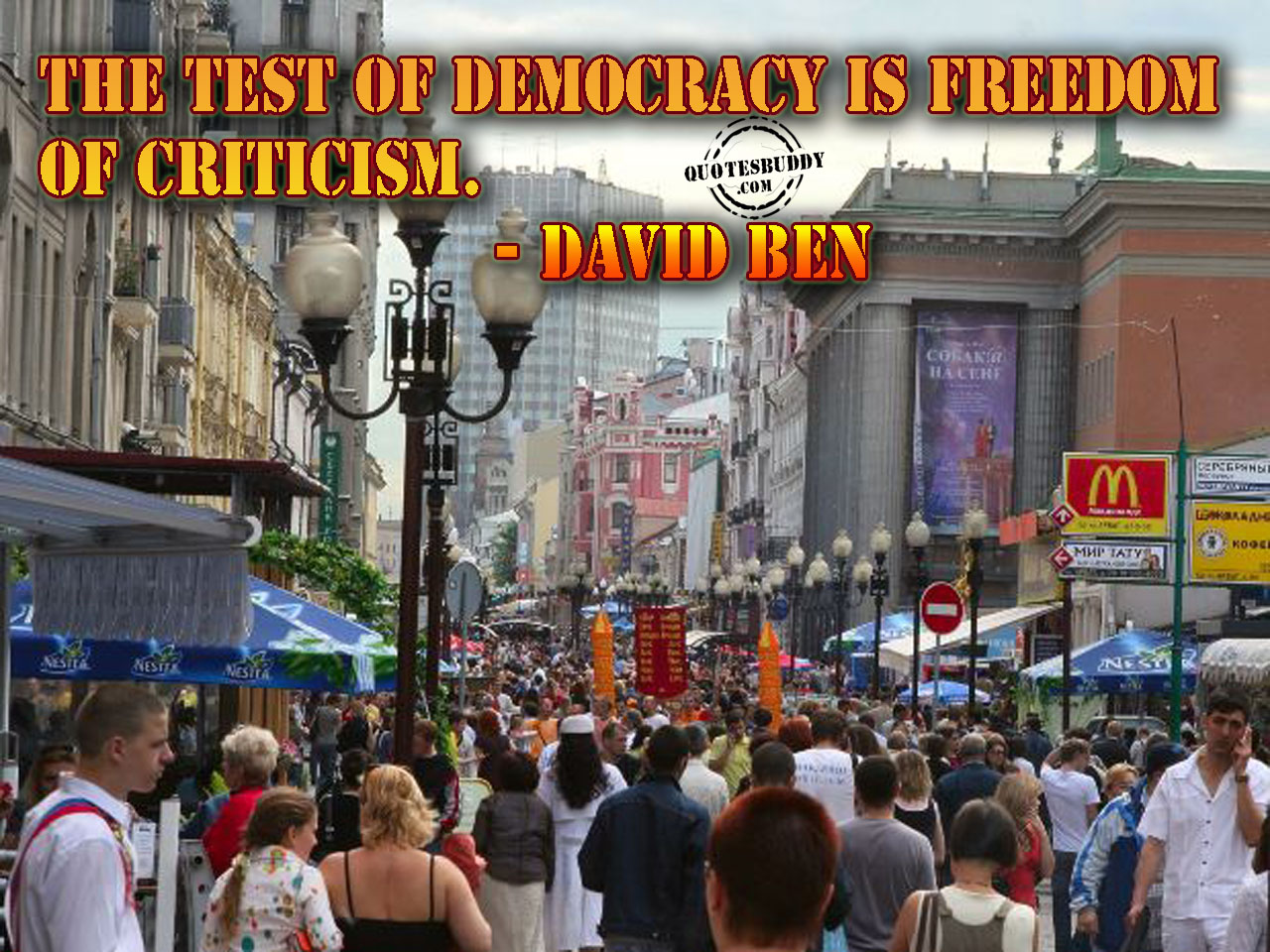 The Test of Democracy Is Freedom of Criticism ~ Democracy Quote