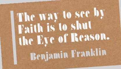 The Way To See By Faith Is To Shut The Eye Of Reason ~  Faith Quote