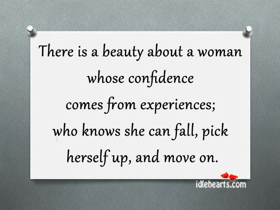 There Is a Beauty about a Woman whose Confidence comes from Experiences ~ Confidence Quote