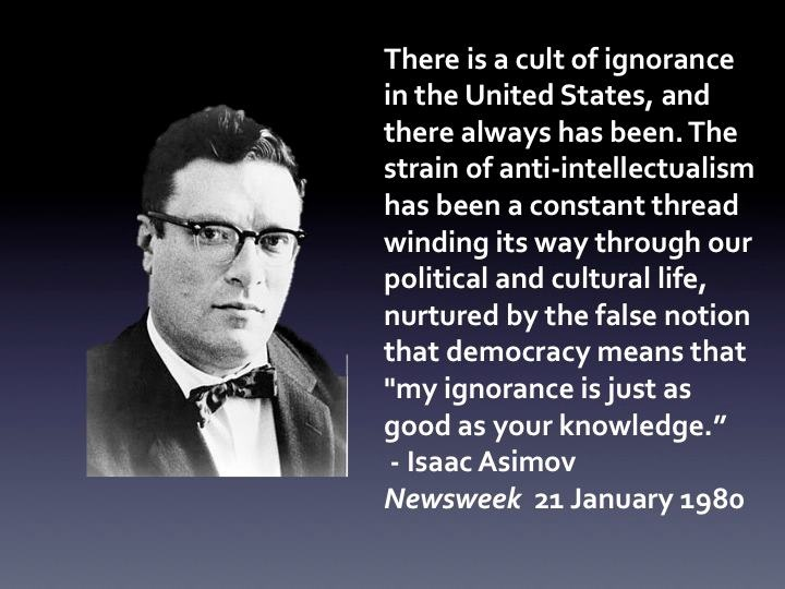 There IS a Cult of Ignorance In The United States ~ Democracy Quote