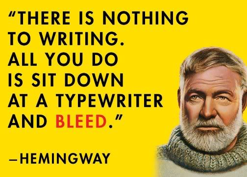There Is Nothing to Writing All You Do Is Sit Down At A TypeWriter And Bleed ~ Challenge Quote