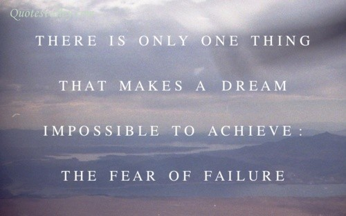 There Is Only One Thing That Makes A Dream ~ Failure Quote