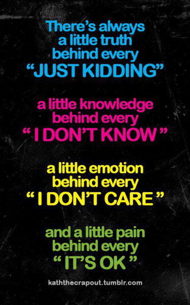 """There's always a little truth behind every """"Just Kidding"""" ~ Emotion Quote"""