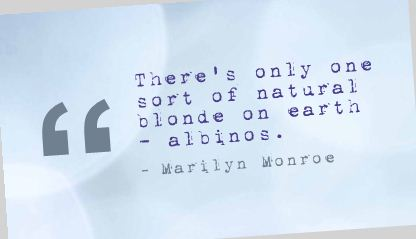 There's Only One Sort of Natural bolnde on Earth ~ Earth Quote