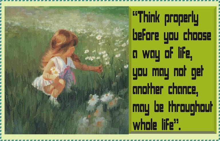 Think Properly before You Choose a way of life ~ Challenge Quote