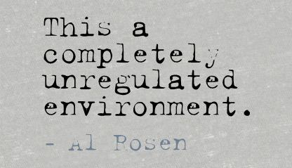 This a Completely Unregulated Environment ~ Environment Quote