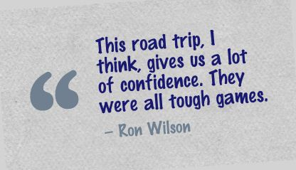 This road trip,I think gives us a lot of confidence,They were all tough games ~ Confidence Quote