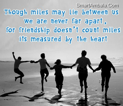 Though Miles May Lie Between Us We are Never far Apart ~ Best Friend Quote