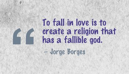 To Fall in love is to create a religion that has a fallible god ~ Break Up Quote