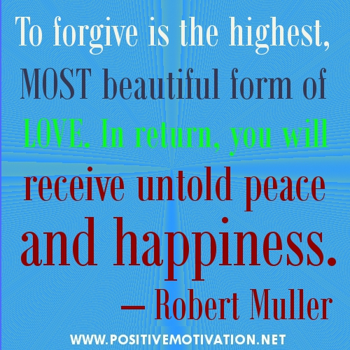 To Forgive Is The Highest,Most Beautiful Form of Love ~ Forgiveness Quote