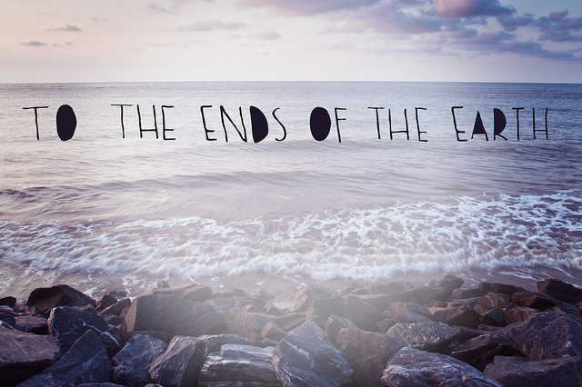 To The End Of The Earth ~ Earth Quote