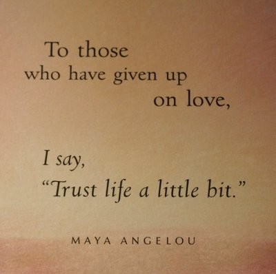 To Those Who Have Given up on love ~ Flirt Quote