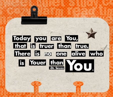 Today you are you ~ Challenge Quote