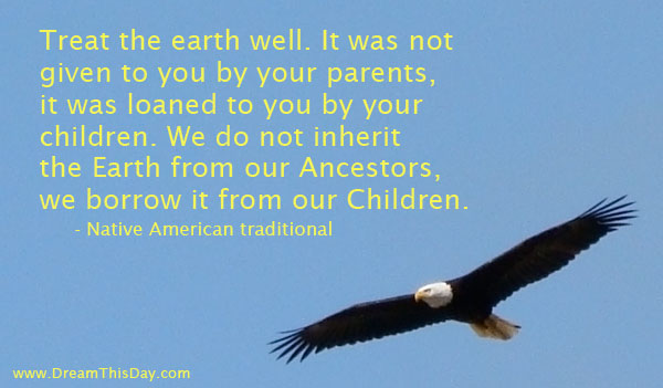 Treat the Earth Well ~ Earth Quote