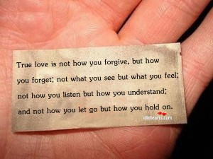True Love Is Not How You Forgive,But How You Forget ~ Forgiveness Quote