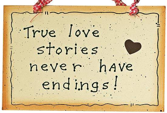 True Love Stories Never have Endings! ~ Anniversary Quote