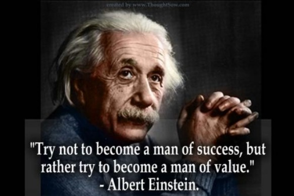 """""""Try Not to become a man of Success,but rather try to become a man of value"""" ~ Driving Quote"""