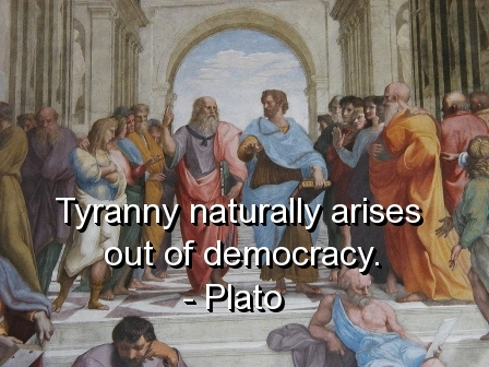 Tyranny Naturally Arises Out of Democracy