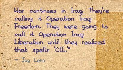 War Continues In Iraq.They're Calling It Operation Iraqi Freedom ~ Freedom Quote