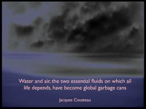 Water and Air,the two Essential fluids on which all life depends ~ Environment Quote