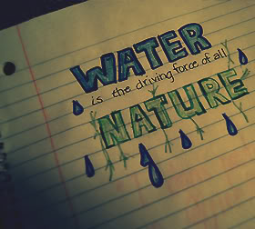 Water Is the driving force of all Nature ~ Environment Quote