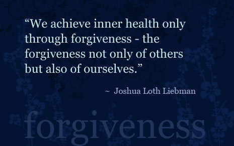 """We Achieve Inner Health Only through Forgiveness the forgiveness not only of others but also of ourselves"" ~ Forgiveness Quote"