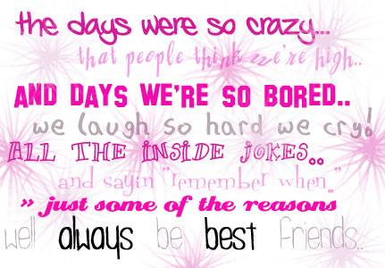 We always be Best Friends ~ Best Friend Quote
