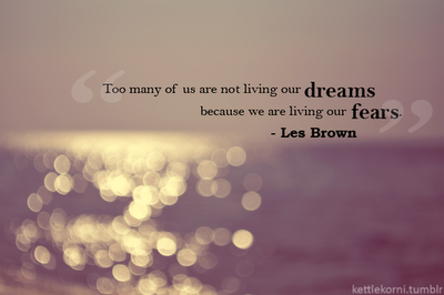 We are living our Fears ~ Fear Quote