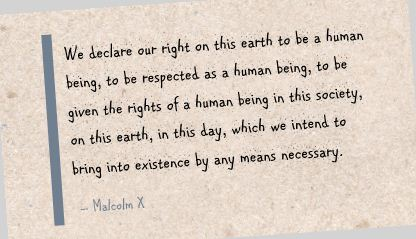 We Declare our right on this earth to be a human being ~ Earth Quote