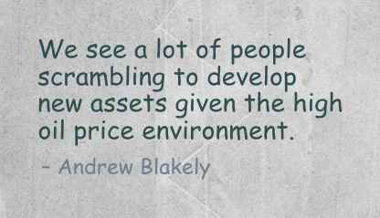 We See a lot of people scrambling to develop new assets given the high oil price Environment ~ Environment Quote