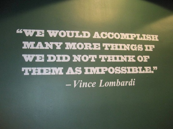 """We Would Accomplish Many More Things If We Did Not Things of Them As Impossible"" ~ Football Quote"