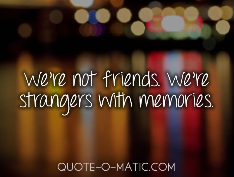 Break Up Friendship Quotes And Sayings : Best friend break up quotes quotesgram