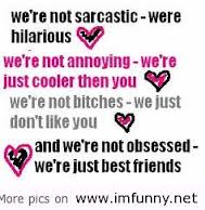 We're Not Obsessed We're Just Friends ~ Best Friend Quote