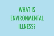 What Is Environmental Illness! ~ Environment Quote