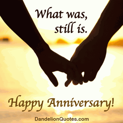 What Was Still Is,Happy Anniversary