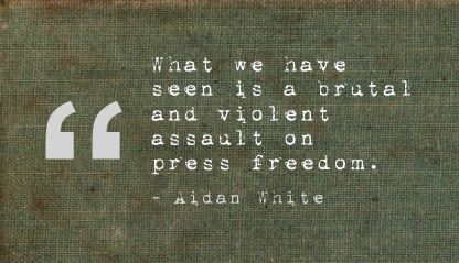 What We have Seen Is a Brutal and Violent assault on Press Freedom ~ Freedom Quote