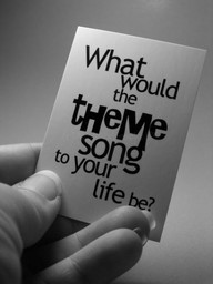 What Would the Theme Songto Your Life Be! ~ Education Quote